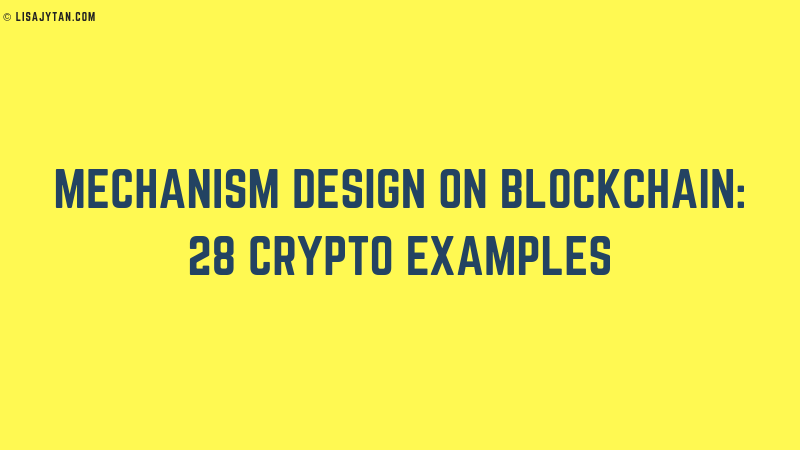 Mechanism Design: 28 Examples in Blockchain